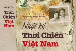 """Kỷ niệm ngày Giải phóng miền Nam: Ra mắt cuốn """"Nhật ký thời chiến Việt Nam"""""""